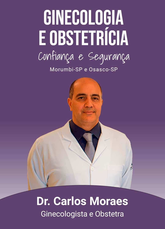Dr. Carlos Moraes - Ginecologista e Obstetra em São Paulo - Morumbi e Osasco SP